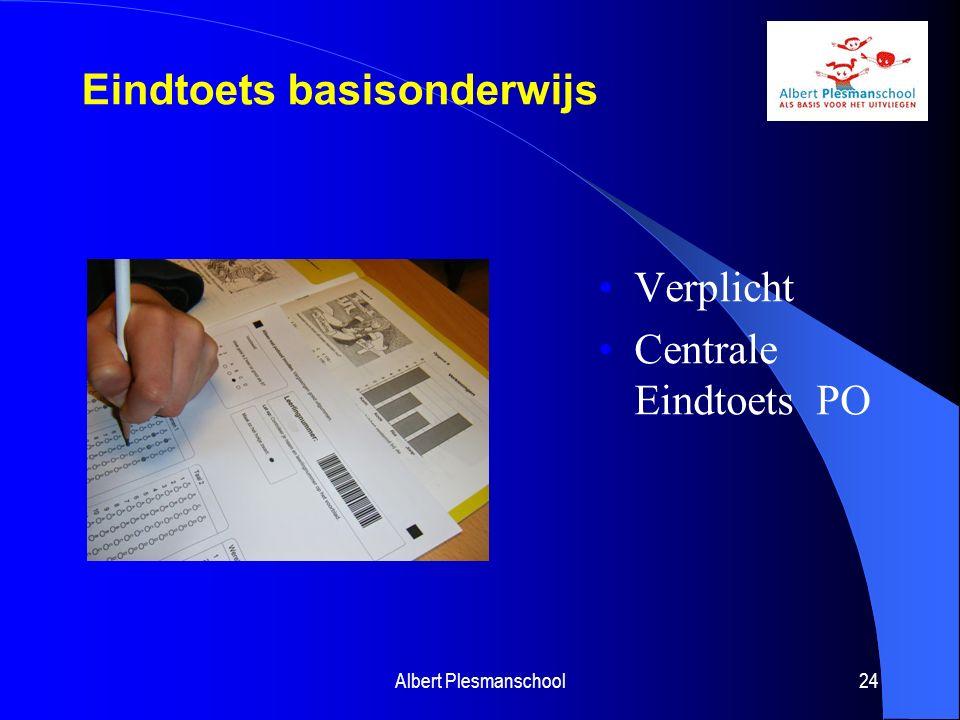 Eindtoets Basisonderwijs Verplichte onderdelen: Nederlandse taal Rekenen Studievaardigheden Facultatief: Wereldoriëntatie Albert Plesmanschool25