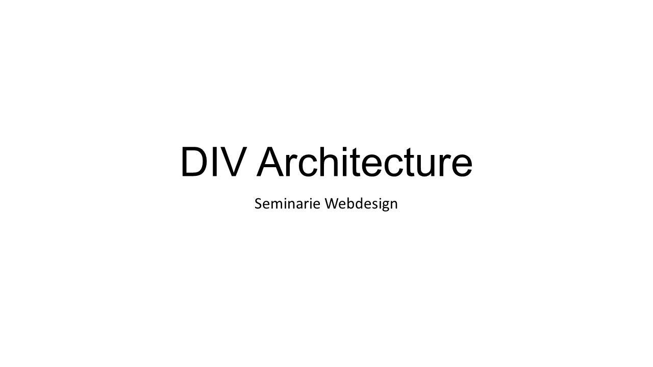 DIV Architecture Seminarie Webdesign