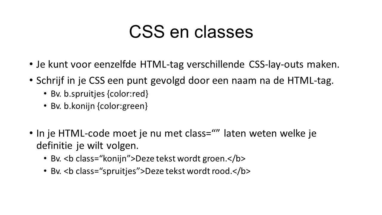 CSS en classes Je kunt voor eenzelfde HTML-tag verschillende CSS-lay-outs maken.