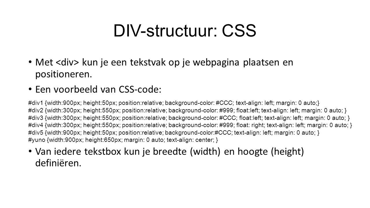 DIV-structuur: CSS Een voorbeeld van CSS-code: Met float:left en float:right kun je DIV-tekstboxen links of rechts van elkaar laten verschijnen.