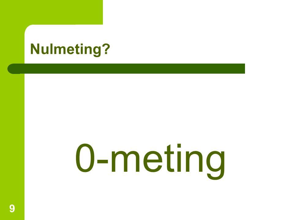 Nulmeting? 0-meting 9