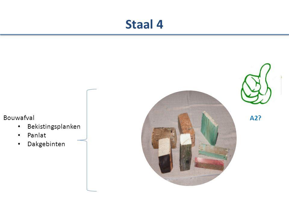 Bouwafval Bekistingsplanken Panlat Dakgebinten Staal 4 A2?