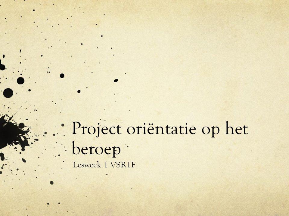 Project oriëntatie op het beroep Lesweek 1 VSR1F