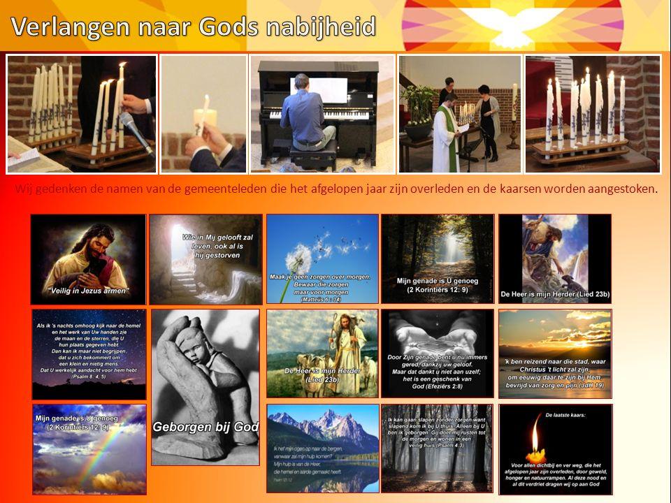 Wij gedenken de namen van de gemeenteleden die het afgelopen jaar zijn overleden en de kaarsen worden aangestoken.