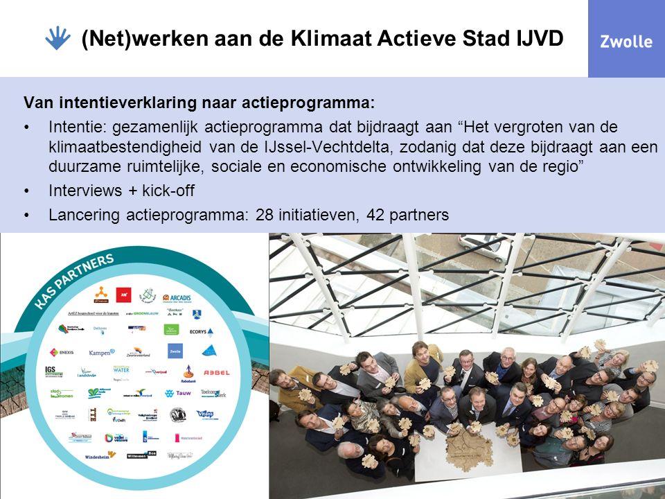 Van intentieverklaring naar actieprogramma: Intentie: gezamenlijk actieprogramma dat bijdraagt aan Het vergroten van de klimaatbestendigheid van de IJssel-Vechtdelta, zodanig dat deze bijdraagt aan een duurzame ruimtelijke, sociale en economische ontwikkeling van de regio Interviews + kick-off Lancering actieprogramma: 28 initiatieven, 42 partners