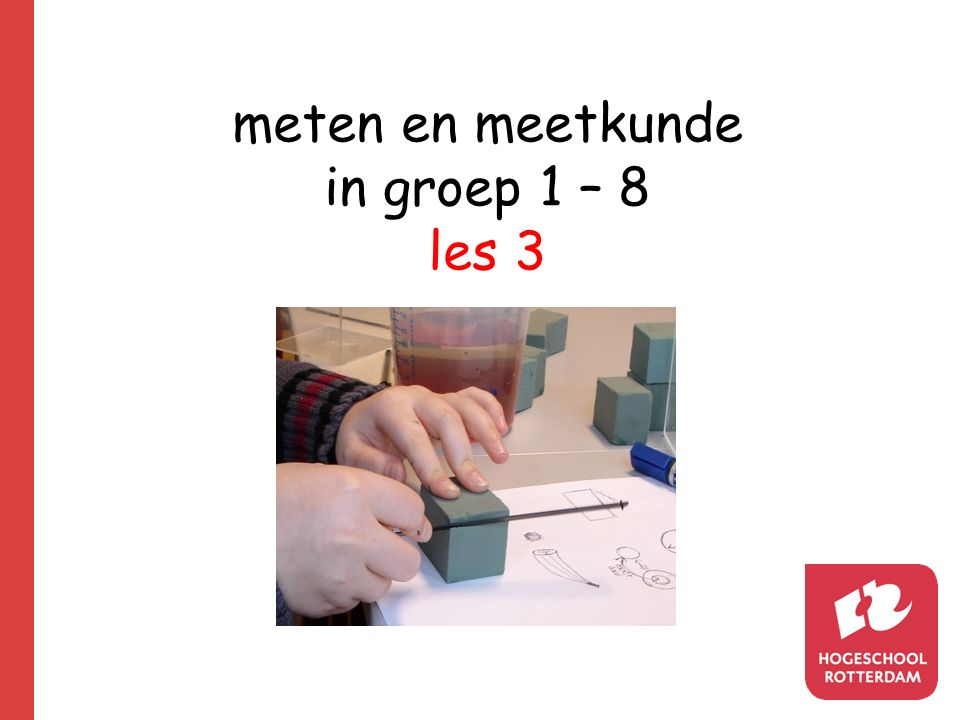 meten en meetkunde in groep 1 – 8 les 3