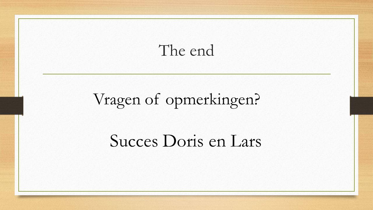 The end Succes Doris en Lars Vragen of opmerkingen?