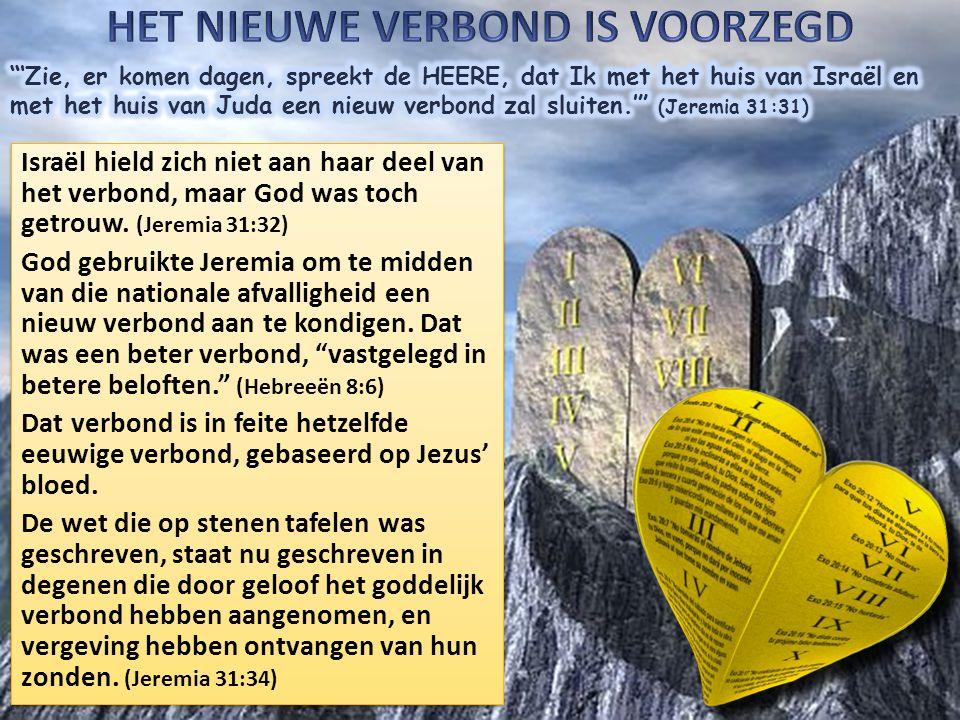 Israël hield zich niet aan haar deel van het verbond, maar God was toch getrouw.