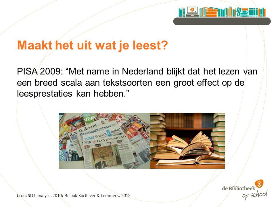 """Maakt het uit wat je leest? PISA 2009: """"Met name in Nederland blijkt dat het lezen van een breed scala aan tekstsoorten een groot effect op de leespre"""
