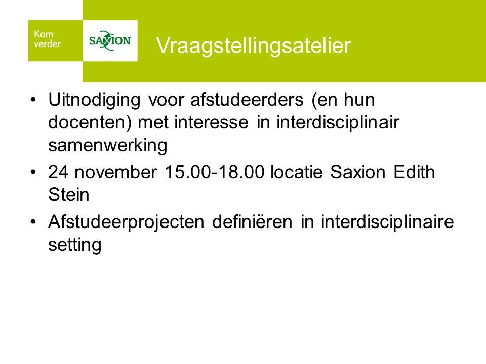 Vraagstellingsatelier Uitnodiging voor afstudeerders (en hun docenten) met interesse in interdisciplinair samenwerking 24 november 15.00-18.00 locatie
