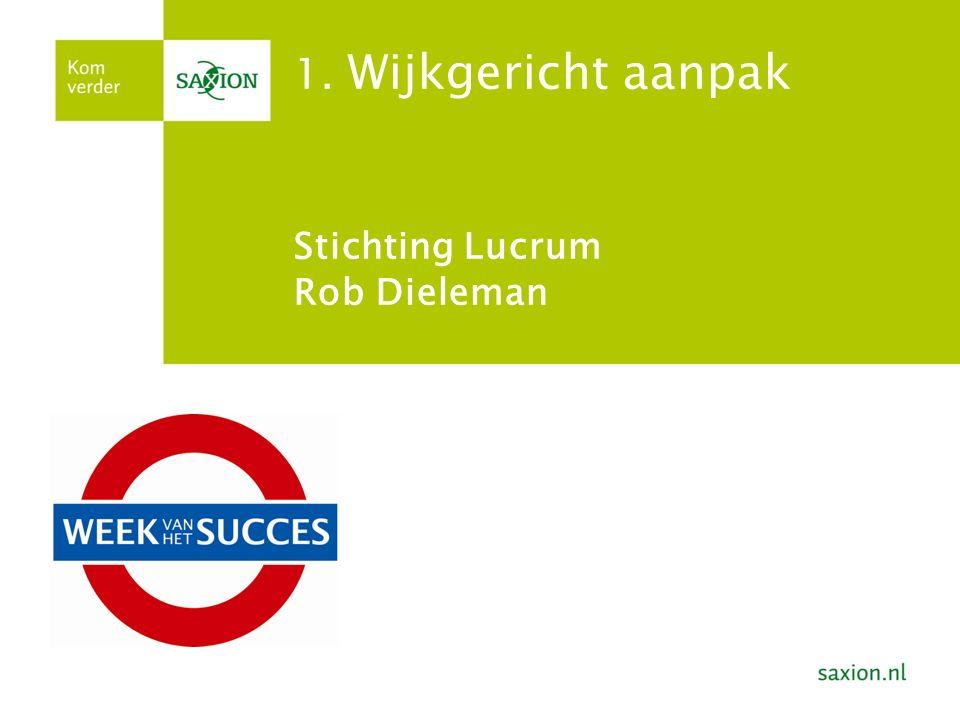 1. Wijkgericht aanpak Stichting Lucrum Rob Dieleman