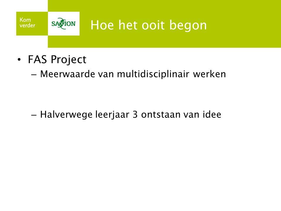 Hoe het ooit begon FAS Project – Meerwaarde van multidisciplinair werken – Halverwege leerjaar 3 ontstaan van idee