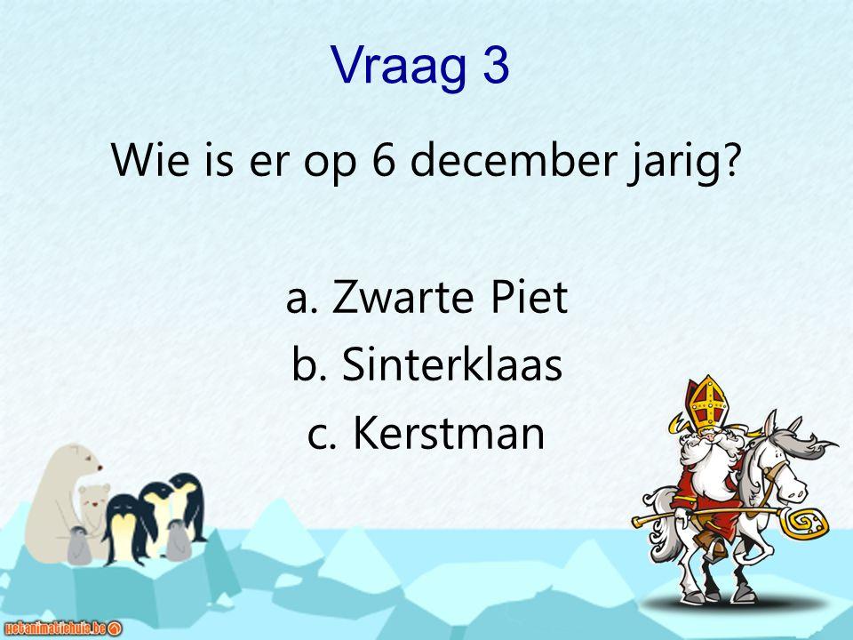 Vraag 14 Wat hoort niet bij Kerstmis ? a. … haas b. … stal c. … boom