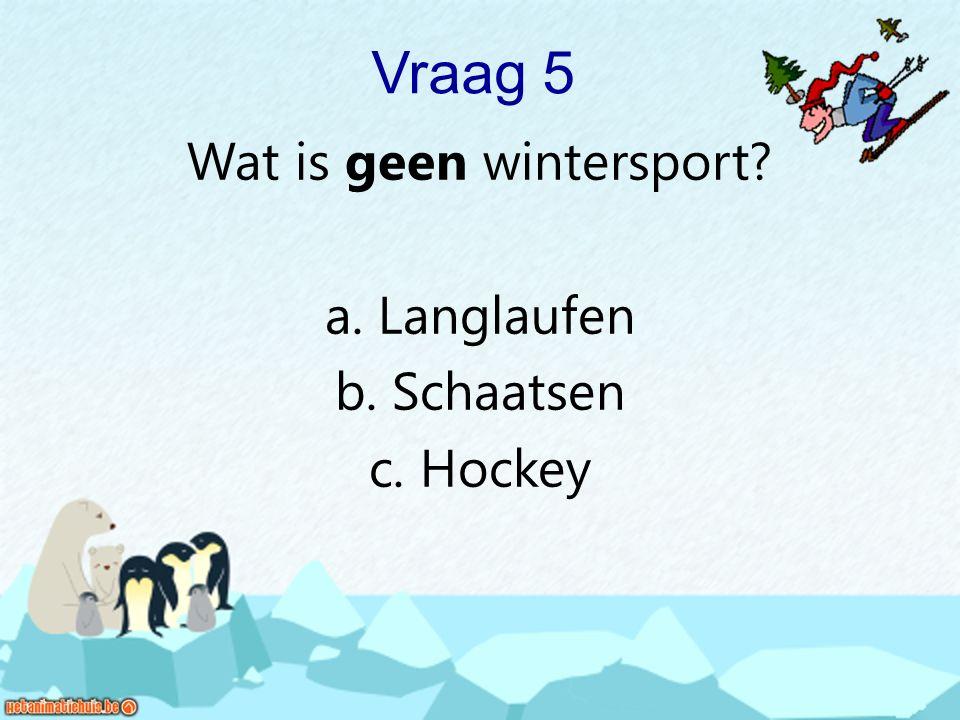 Welk klimaat heerst in de winter ? Vraag 6 a. Zon b. Nevel c. Sneeuw