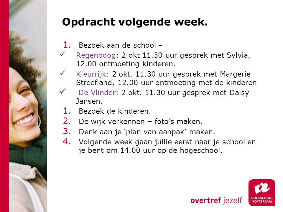 1. Bezoek aan de school – Regenboog: 2 okt 11.30 uur gesprek met Sylvia, 12.00 ontmoeting kinderen.