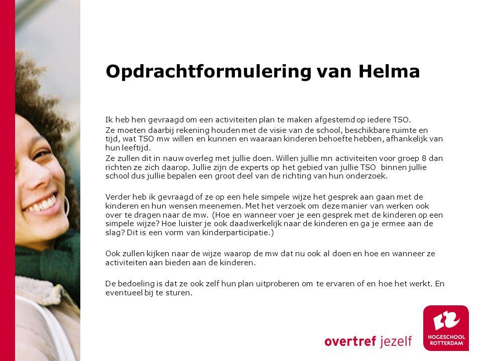 Opdrachtformulering van Helma Ik heb hen gevraagd om een activiteiten plan te maken afgestemd op iedere TSO.