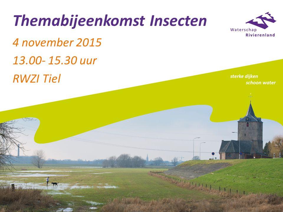 Themabijeenkomst Insecten 4 november 2015 13.00- 15.30 uur RWZI Tiel