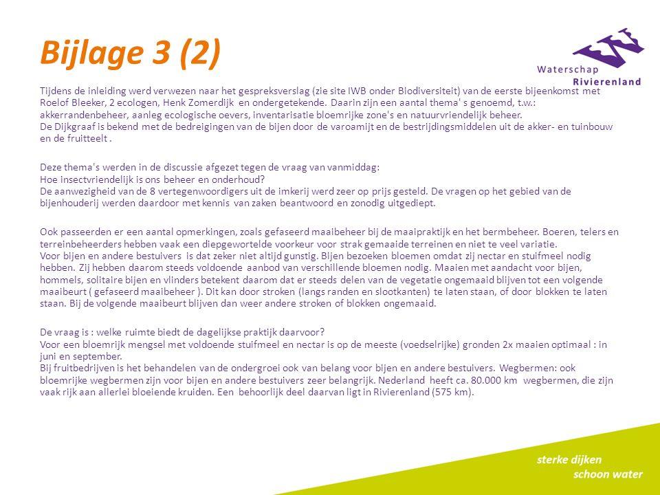 Bijlage 3 (2) Tijdens de inleiding werd verwezen naar het gespreksverslag (zie site IWB onder Biodiversiteit) van de eerste bijeenkomst met Roelof Ble