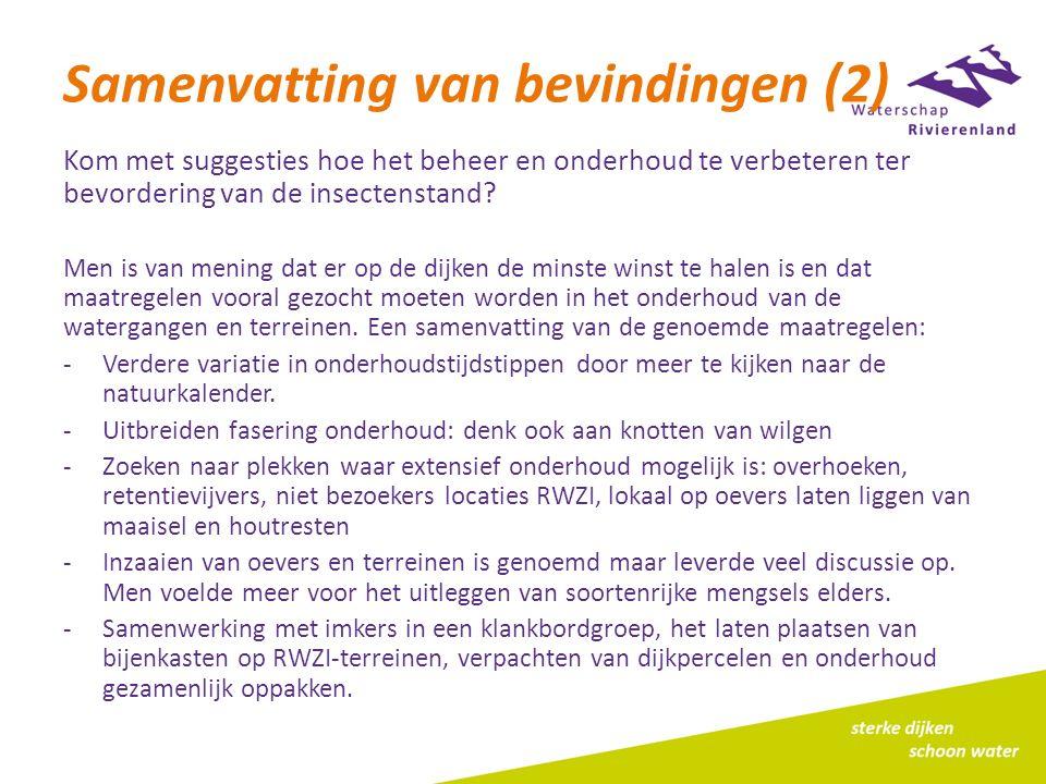 Samenvatting van bevindingen (2) Kom met suggesties hoe het beheer en onderhoud te verbeteren ter bevordering van de insectenstand? Men is van mening