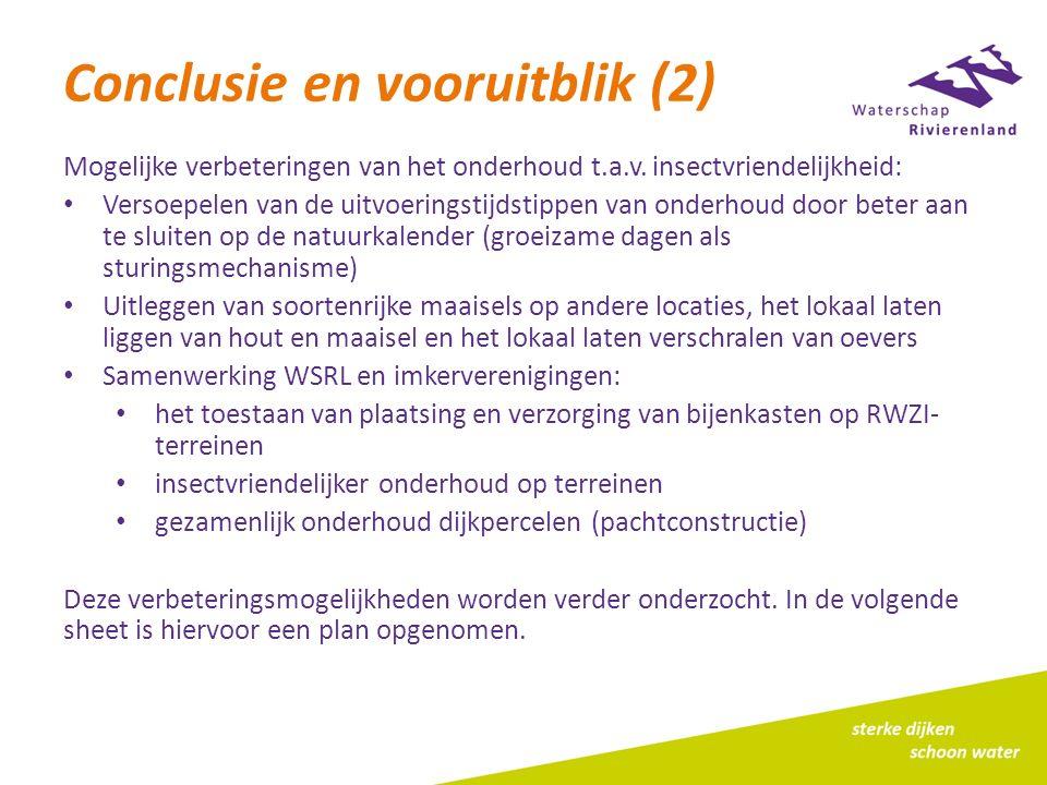 Conclusie en vooruitblik (2) Mogelijke verbeteringen van het onderhoud t.a.v. insectvriendelijkheid: Versoepelen van de uitvoeringstijdstippen van ond