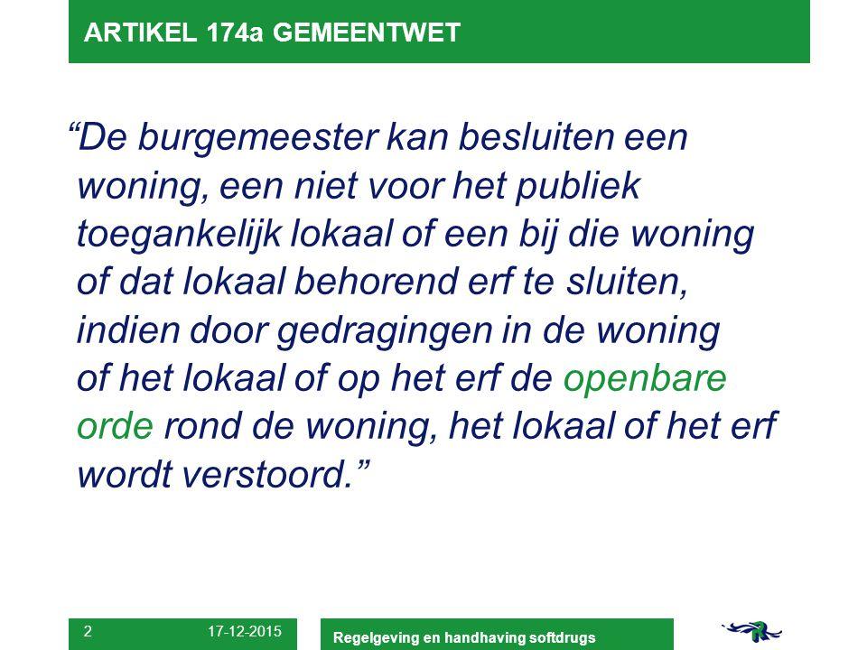 """17-12-2015 2 ARTIKEL 174a GEMEENTWET """"De burgemeester kan besluiten een woning, een niet voor het publiek toegankelijk lokaal of een bij die woning of"""