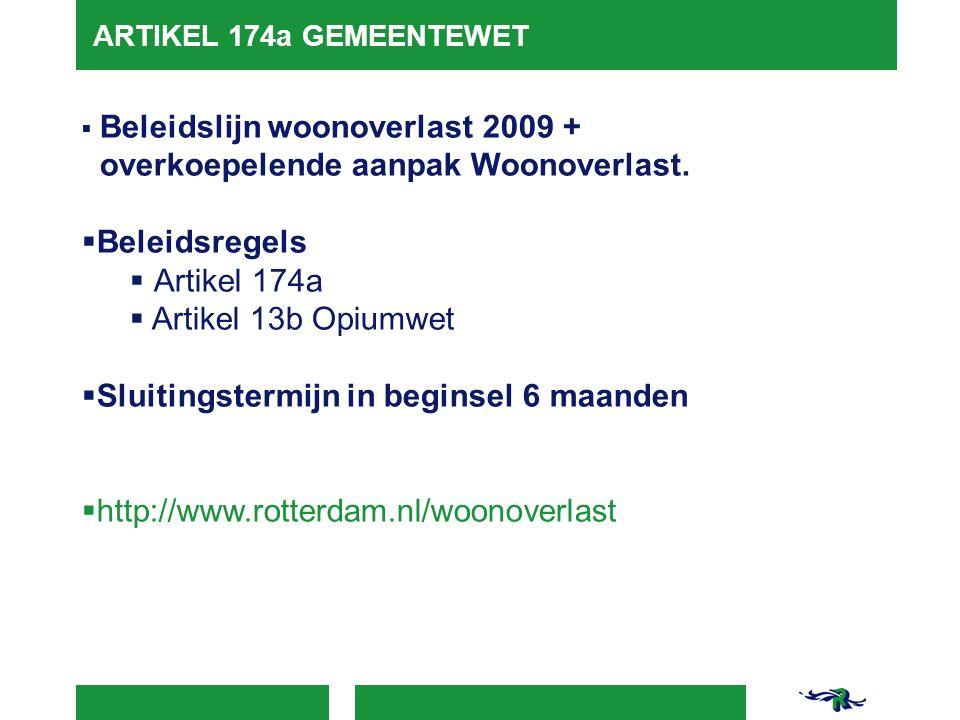 ARTIKEL 174a GEMEENTEWET  Beleidslijn woonoverlast 2009 + overkoepelende aanpak Woonoverlast.