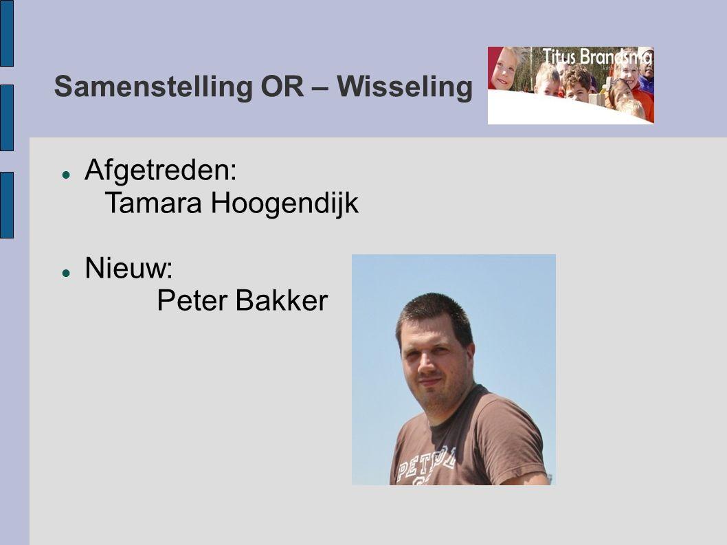 Samenstelling OR – Wisseling Afgetreden: Tamara Hoogendijk Nieuw: Peter Bakker