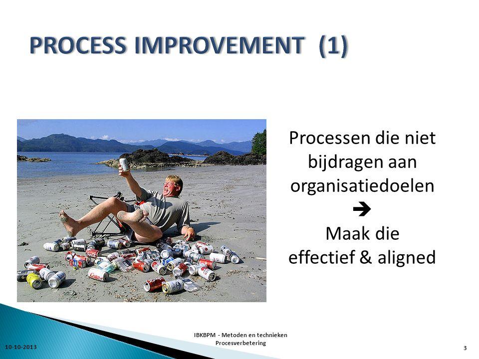 10-10-2013 IBKBPM - Metoden en technieken Procesverbetering 4 Processen met verspillingen; die te langzaam gaan, te duur zijn, onvoldoende kwaliteit leveren  Maak die efficiënt