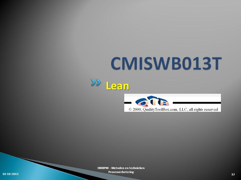 Lean 10-10-2013 IBKBPM - Metoden en technieken Procesverbetering 37