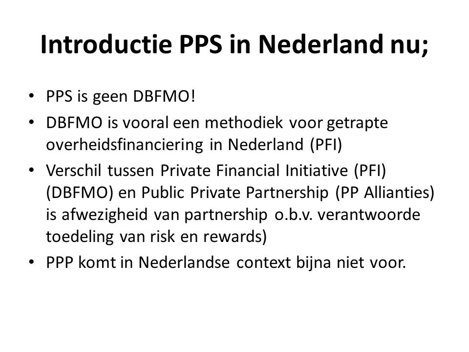 Introductie PPS in Nederland nu; PPS is geen DBFMO.