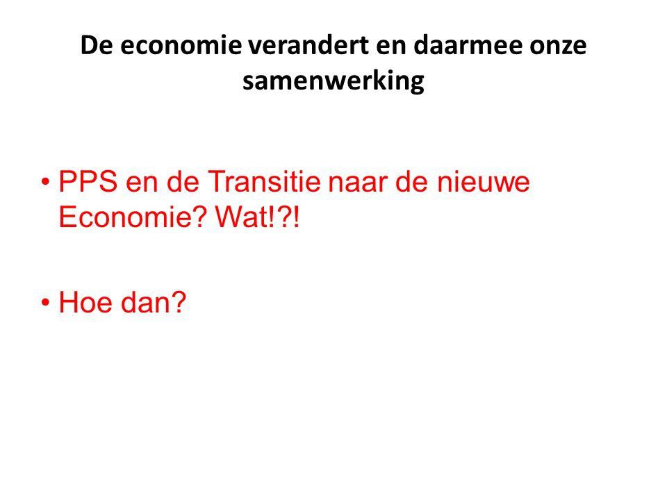 PPS en de Transitie naar de nieuwe Economie. Wat! .