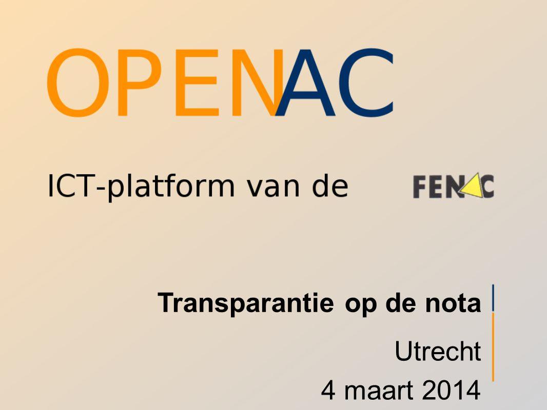 Transparantieop de nota De klant (verzekerde) moet weten wat er door de zorgverlener gedeclareerd wordt Landelijk in te voeren op 1 juni 2014 Nu al eigen versie in OpenAC