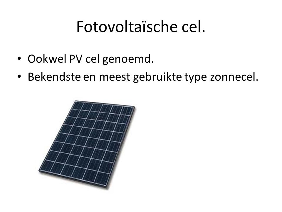 Fotovoltaïsche cel. Ookwel PV cel genoemd. Bekendste en meest gebruikte type zonnecel.