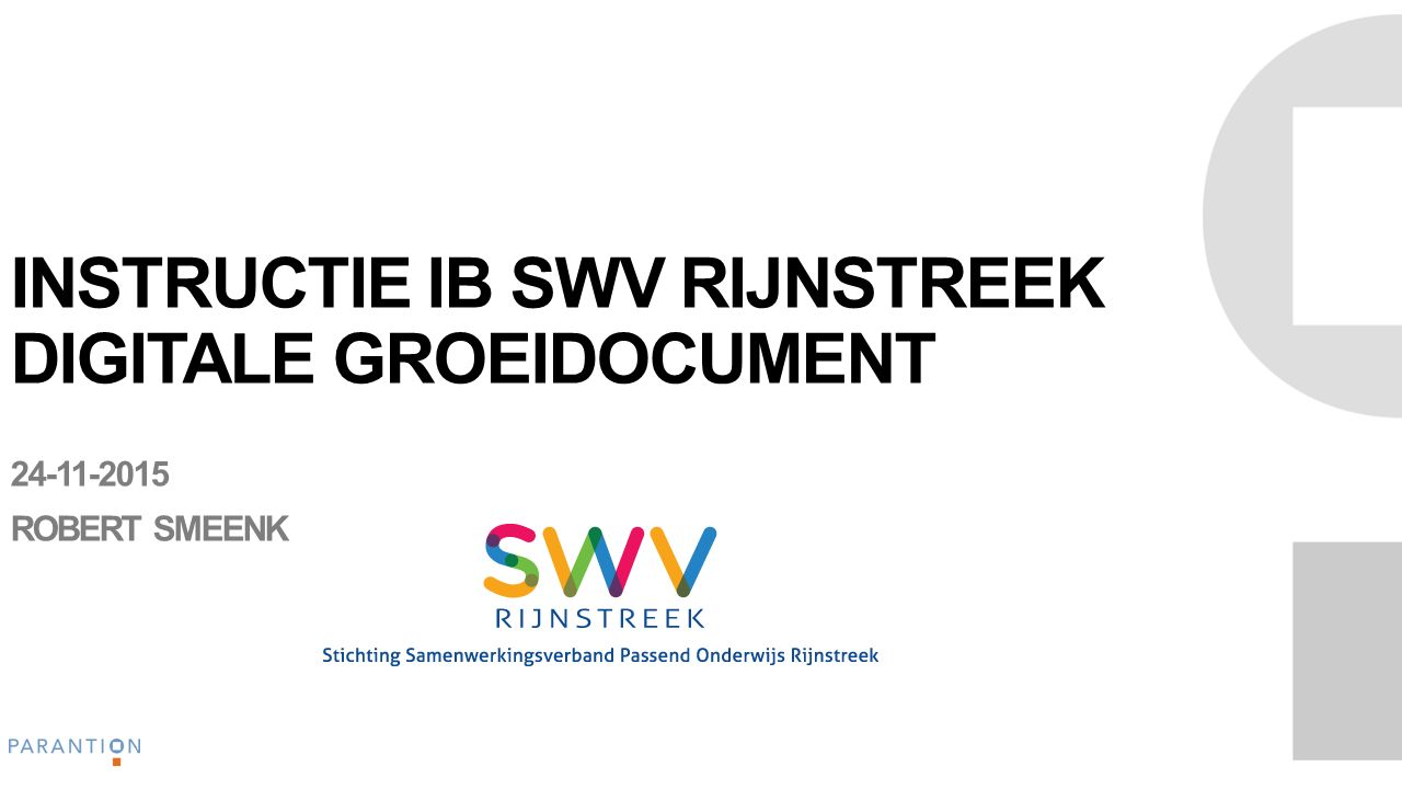 INSTRUCTIE IB SWV RIJNSTREEK DIGITALE GROEIDOCUMENT 24-11-2015 ROBERT SMEENK