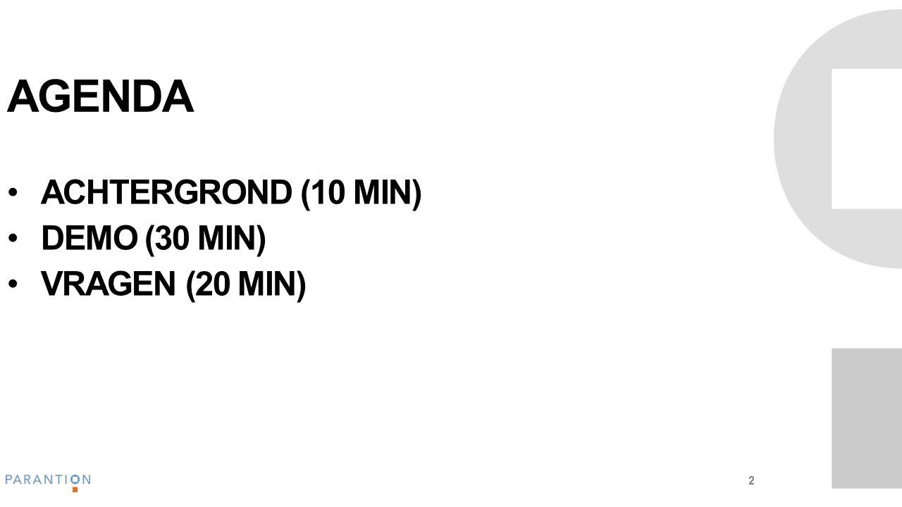 AGENDA ACHTERGROND (10 MIN) DEMO (30 MIN) VRAGEN (20 MIN) 2
