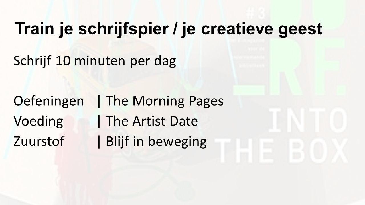Train je schrijfspier / je creatieve geest Schrijf 10 minuten per dag Oefeningen | The Morning Pages Voeding| The Artist Date Zuurstof| Blijf in beweging