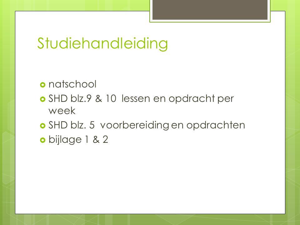 Studiehandleiding  natschool  SHD blz.9 & 10 lessen en opdracht per week  SHD blz.