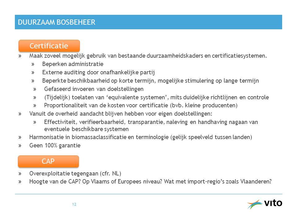 DUURZAAM BOSBEHEER »Maak zoveel mogelijk gebruik van bestaande duurzaamheidskaders en certificatiesystemen. »Beperken administratie »Externe auditing