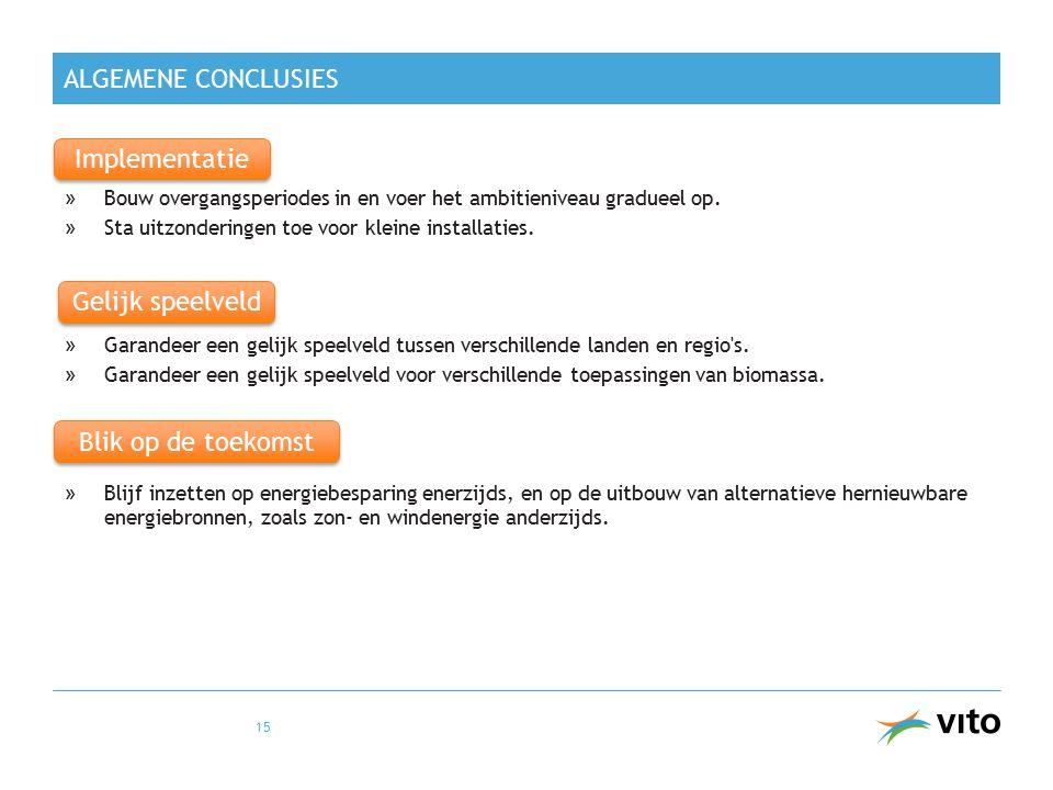 ALGEMENE CONCLUSIES »Bouw overgangsperiodes in en voer het ambitieniveau gradueel op.