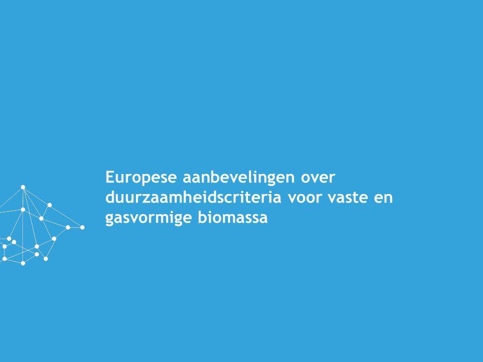Europese aanbevelingen over duurzaamheidscriteria voor vaste en gasvormige biomassa