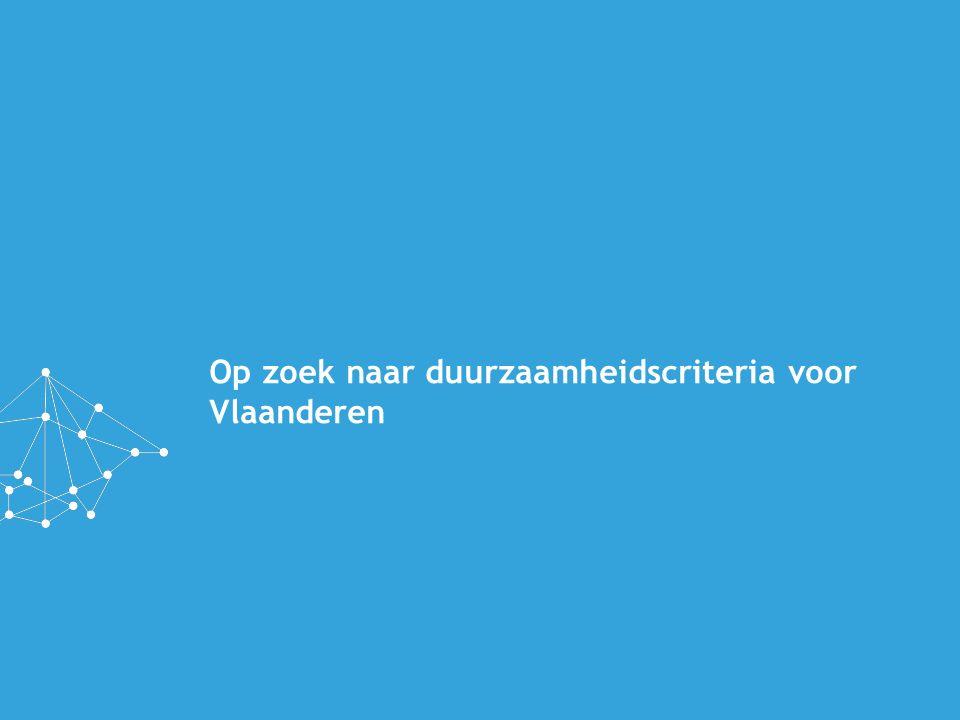 Op zoek naar duurzaamheidscriteria voor Vlaanderen