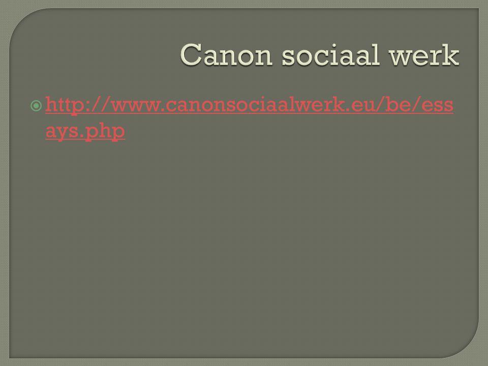  http://www.canonsociaalwerk.eu/be/ess ays.php http://www.canonsociaalwerk.eu/be/ess ays.php