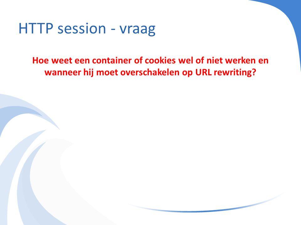 HTTP session - vraag Hoe weet een container of cookies wel of niet werken en wanneer hij moet overschakelen op URL rewriting