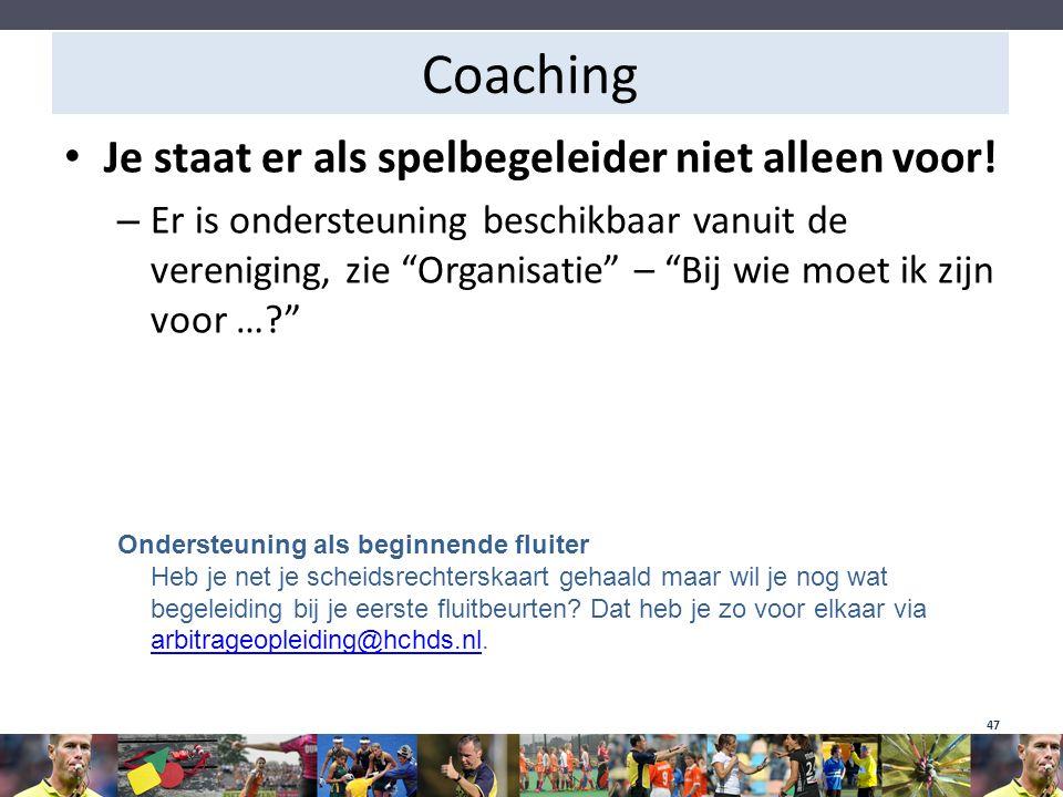 """Coaching Je staat er als spelbegeleider niet alleen voor! – Er is ondersteuning beschikbaar vanuit de vereniging, zie """"Organisatie"""" – """"Bij wie moet ik"""