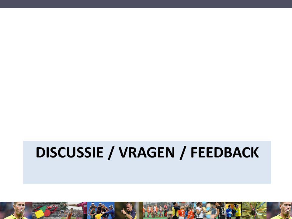 DISCUSSIE / VRAGEN / FEEDBACK