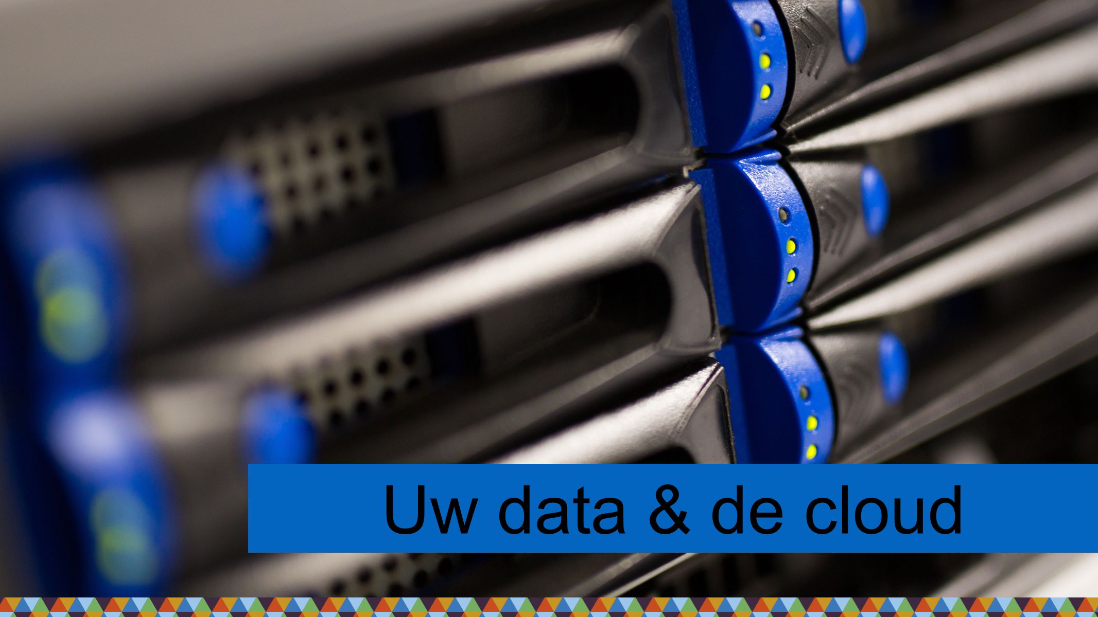 Uw data & de cloud
