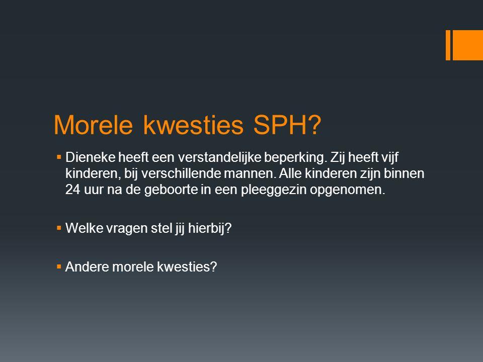 Morele kwesties SPH. Dieneke heeft een verstandelijke beperking.