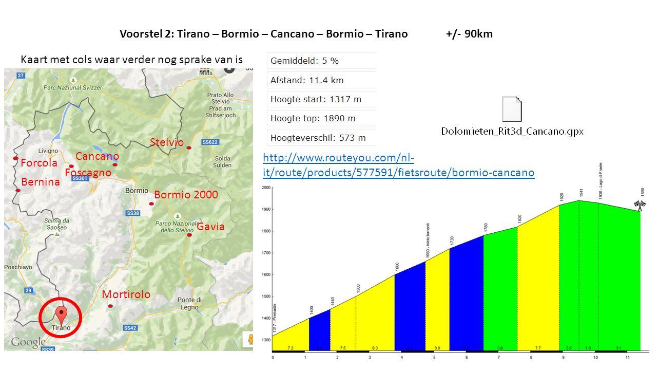 Stelvio Gavia Mortirolo Bormio 2000 Cancano Bernina Forcola Foscagno Kaart met cols waar verder nog sprake van is Voorstel 3: Tirano-Tresenda-Teglio-chirio-Tirano +/- 50km http://www.routeyou.com/en- it/route/products/3627350/cycle-route/teglio-loop