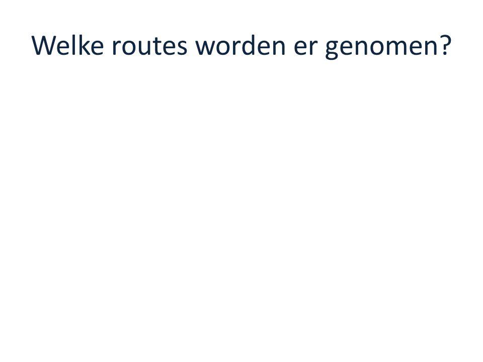 Welke routes worden er genomen?