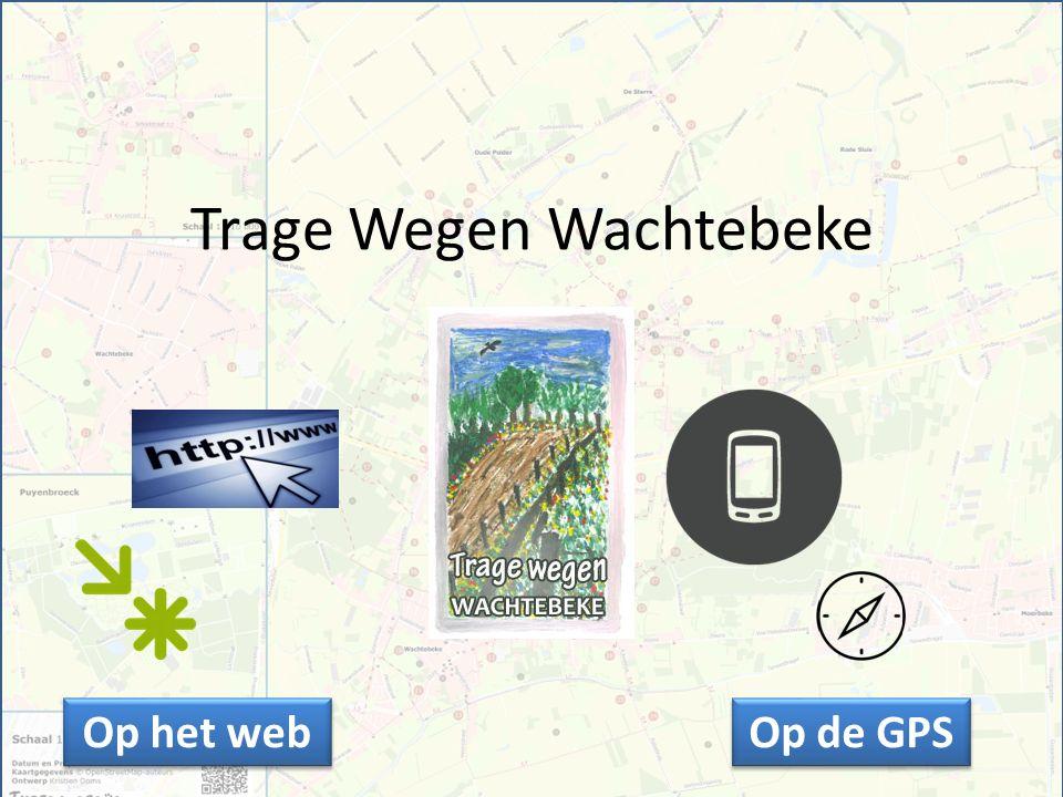 Trage Wegen Wachtebeke Op het web Op de GPS